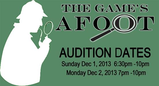 OPEN AUDITIONS - The Game's Afoot