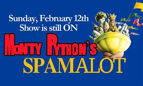 SPAMALOT Sunday February 12th Show - DETAILS