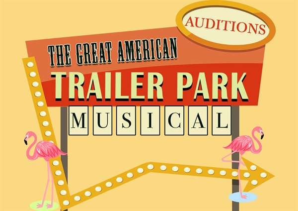 Audition Announcement: The Great American Trailer Park