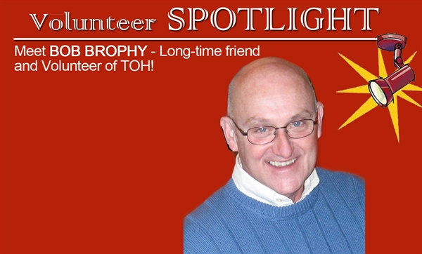 Volunteer Spotlight- Bob Brophy